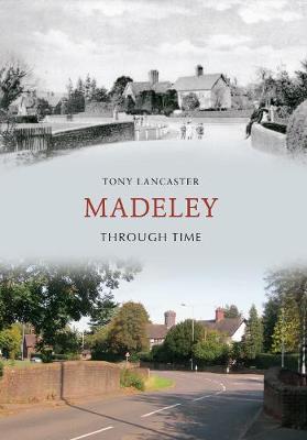 Madeley Through Time - Through Time (Paperback)