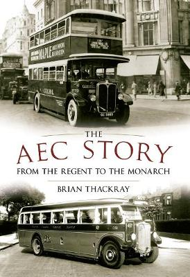 The AEC Story: From the Regent to the Monarch (Paperback)