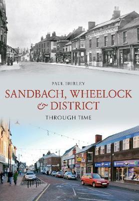 Sandbach, Wheelock & District Through Time - Through Time (Paperback)