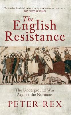 The English Resistance: The Underground War Againt the Normans (Paperback)
