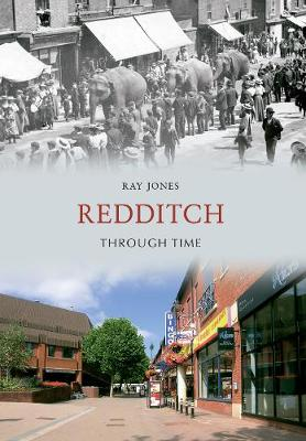 Redditch Through Time - Through Time (Paperback)