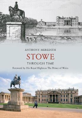 Stowe Through Time - Through Time (Paperback)