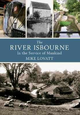 The River Isbourne: In the Service of Mankind - River (Paperback)