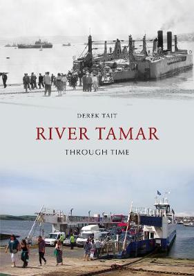 River Tamar Through Time - Through Time (Paperback)