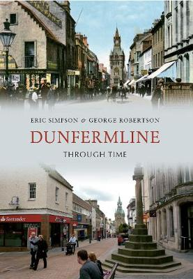 Dunfermline Through Time - Through Time (Paperback)