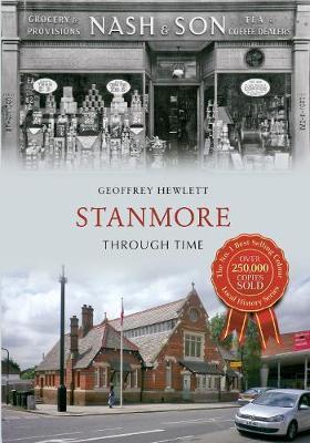 Stanmore Through Time - Through Time (Paperback)