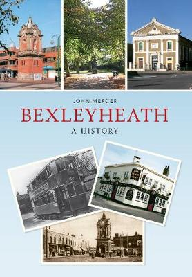 Bexleyheath A History - A History (Paperback)