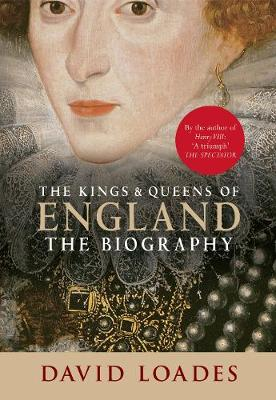 The Kings & Queens of England: The Biography (Hardback)