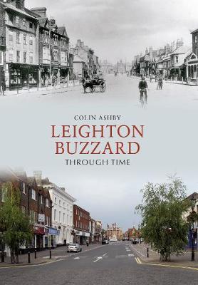 Leighton Buzzard Through Time - Through Time (Paperback)