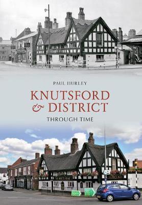 Knutsford & District Through Time - Through Time (Paperback)