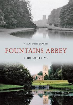 Fountains Abbey Through Time - Through Time (Paperback)