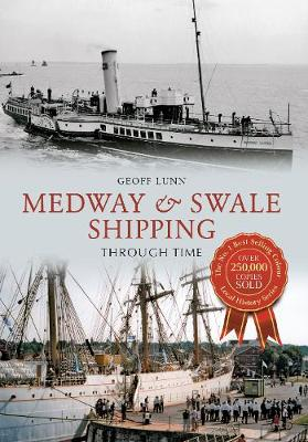 Medway & Swale Shipping Through Time - Through Time (Paperback)