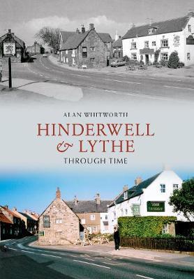 Hinderwell & Lythe Through Time - Through Time (Paperback)