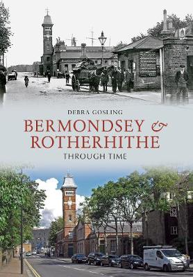 Bermondsey & Rotherhithe Through Time - Through Time (Paperback)