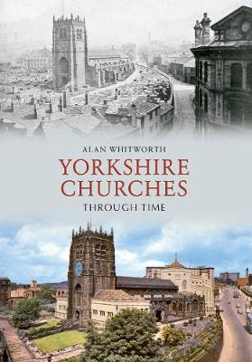 Yorkshire Churches Through Time - Through Time (Paperback)