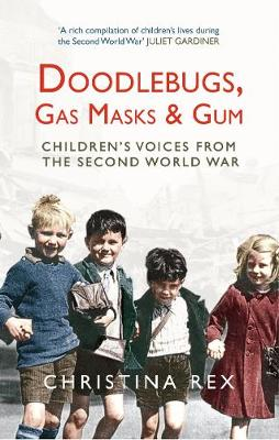 Doodlebugs, Gas Masks & Gum: Children's Voices from the Second World War (Paperback)