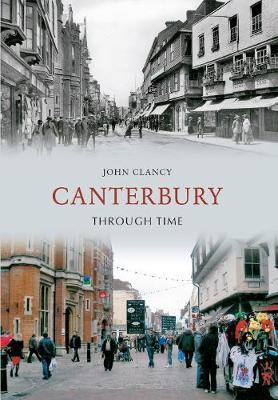 Canterbury Through Time - Through Time (Paperback)