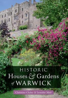 Historic Houses & Gardens of Warwick (Paperback)