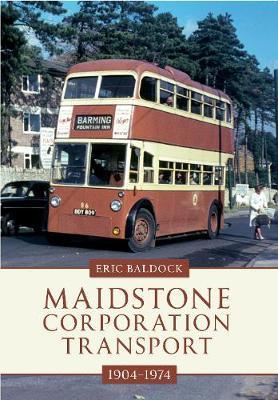 Maidstone Corporation Transport: 1904-1974 (Paperback)