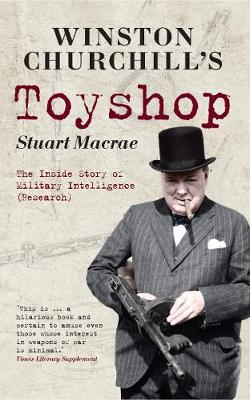 Winston Churchill's Toyshop: The Inside Story of Military Intelligence (Research) (Paperback)