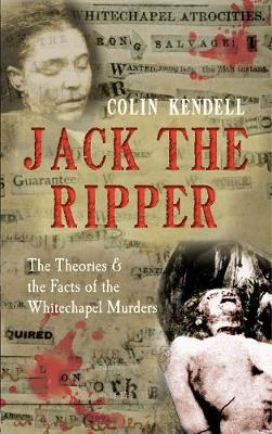 Jack the Ripper: The Theories & the Facts of the Whitechapel Murders (Paperback)