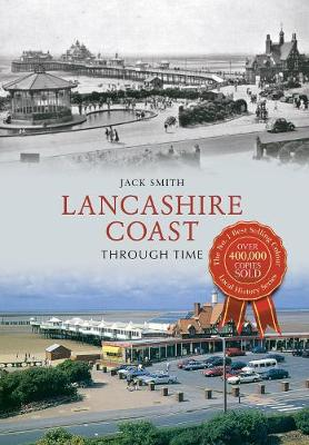 Lancashire Coast Through Time - Through Time (Paperback)
