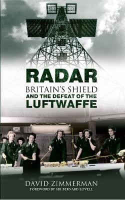 Radar: Britain's Shield and the Defeat of the Luftwaffe (Paperback)