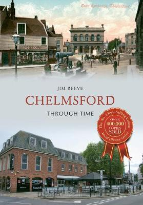 Chelmsford Through Time - Through Time (Paperback)