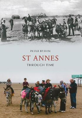 St Annes Through Time - Through Time (Paperback)