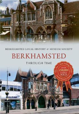 Berkhamsted Through Time - Through Time (Paperback)