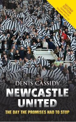Newcastle United: The Day the Promises Had to Stop (Paperback)