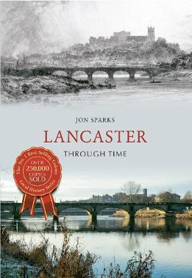 Lancaster Through Time - Through Time (Paperback)