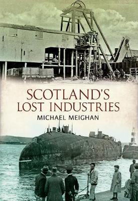 Scotland's Lost Industries (Paperback)