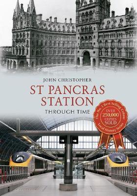 St Pancras Station Through Time - Through Time (Paperback)