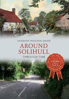Around Solihull Through Time - Through Time (Paperback)