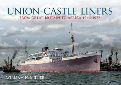 Union Castle Liners: From Great Britain to Africa 1946-1977 (Paperback)