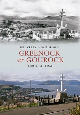 Greenock & Gourock Through Time - Through Time (Paperback)