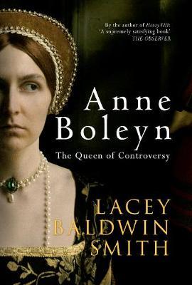 Anne Boleyn: The Queen of Controversy (Hardback)