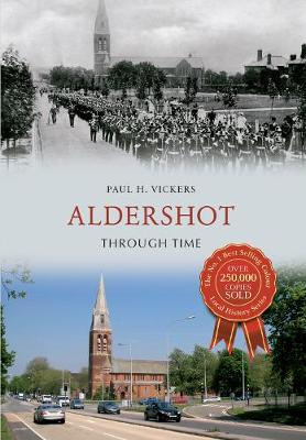 Aldershot Through Time - Through Time (Paperback)