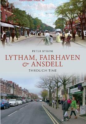 Lytham, Fairhaven & Ansdell Through Time - Through Time (Paperback)