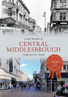 Central Middlesbrough Through Time - Through Time (Paperback)