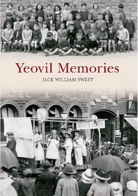 Yeovil Memories - Memories (Paperback)