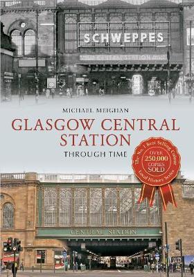 Glasgow Central Station Through Time - Through Time (Paperback)