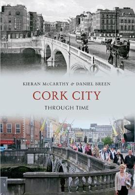 Cork City Through Time - Through Time (Paperback)