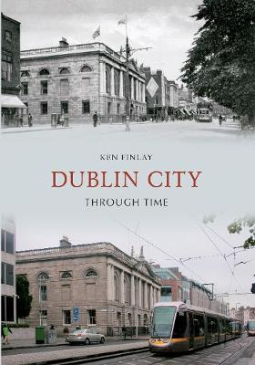 Dublin City Through Time - Through Time (Paperback)