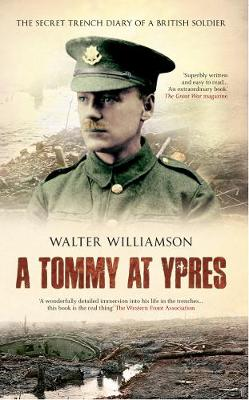 A Tommy at Ypres: Walter's War - The Diary and Letters of Walter Williamson (Paperback)