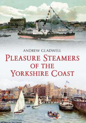 Pleasure Steamers of the Yorkshire Coast (Paperback)