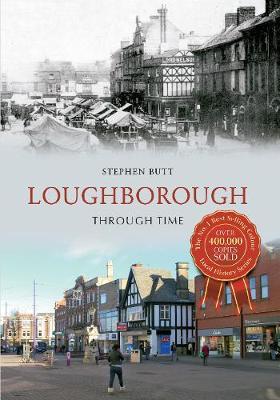 Loughborough Through Time - Through Time (Paperback)