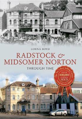 Radstock & Midsomer Norton Through Time - Through Time (Paperback)
