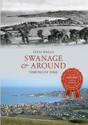 Swanage & Around Through Time - Through Time (Paperback)